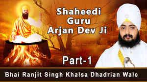 Shaheedi Guru Arjan Dev Ji Part 1