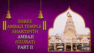 Shree Ambaji Temple Shaktipeeth, Ambaji, Gujarat - Part 2