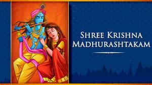 Shree Krishna Madhurashtakam