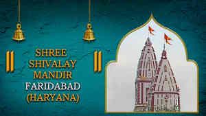 Shree Shivalay Mandir, Faridabad, Haryana