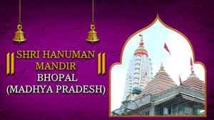 Shri Hanuman Mandir, Bhopal, Madhya Pradesh