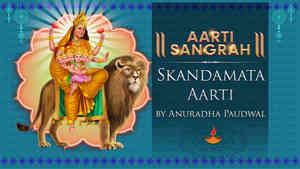 Skandamata Aarti by Anuradha Paudwal