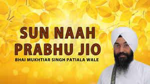 Sun Naah Prabh Jio