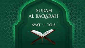 Al Baqarah : 1 - 5