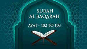 Al Baqarah : 102 - 103