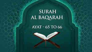 Al Baqarah : 65 - 66