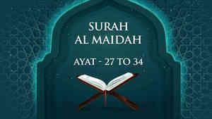 Surah - Al Maidah - Ayat - 27 To 34