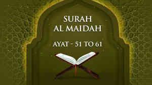 Surah - Al Maidah - Ayat - 51 To 61