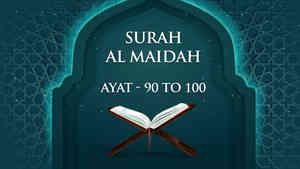 Surah - Al Maidah - Ayat - 90 To 100