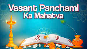 Vasant Panchami Ka Mahatva