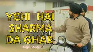 Yehi Sharma Da Ghar
